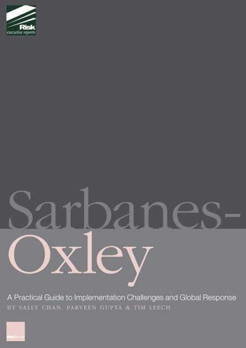 Sarbanes-Oxley: A Practical Guide for Corporate Executives, Risk and Audit Professionals: Sally ...