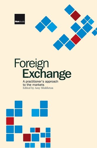 9781904339526: Foreign Exchange: A Practitioner's Approach to the Market