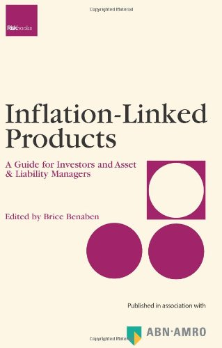 Inflation-Linked Products. A Guide for Investors and Asset & Liability Managers.