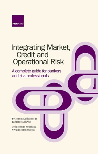 9781904339960: Integrating Market, Credit and Operational Risk: A Complete Guide for Bankers & Risk Professionals (Bloomberg Financial)