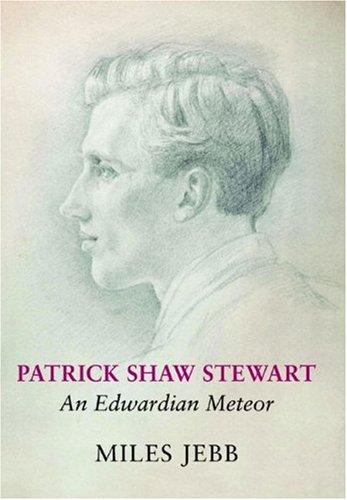 9781904349778: Patrick Shaw Stewart: An Edwardian Meteor