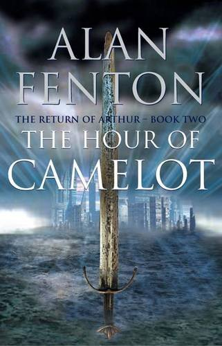 9781904349792: The Hour of Camelot (Return of Arthur)