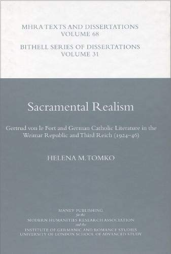 9781904350361: Sacramental Realism: Gertrud Von Le Fort and German Catholic Literature in the Weimar Republic and Third Reich (1924-46) (MHRA Texts and Dissertations)