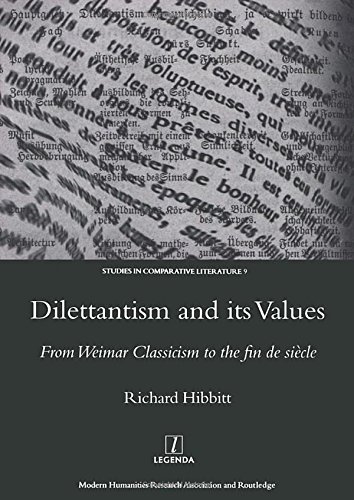 9781904350552: Dilettantism and Its Values: From Weimar Classicism to the Fin De Siecle (Studies in Comparative Literature)