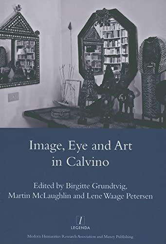 9781904350590: Image, Eye and Art in Calvino (Legenda Main Series)