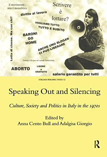 9781904350729: Speaking Out and Silencing: Culture, Society and Politics in Italy in the 1970s (Legenda Italian Perspectives)
