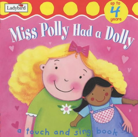 9781904351344: Touch And Sing Miss Polly Had A Dolly (brd Bk) (Touch & sing board books)