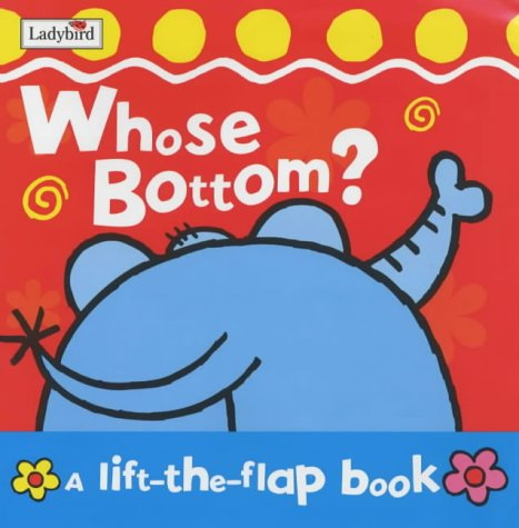 9781904351375: Whose Bottom? Board Book (Lift-the-flap)