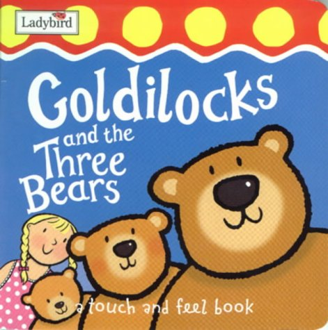 9781904351443: First Fairytale Tactile Board Book: Goldilocks And The Three Bears