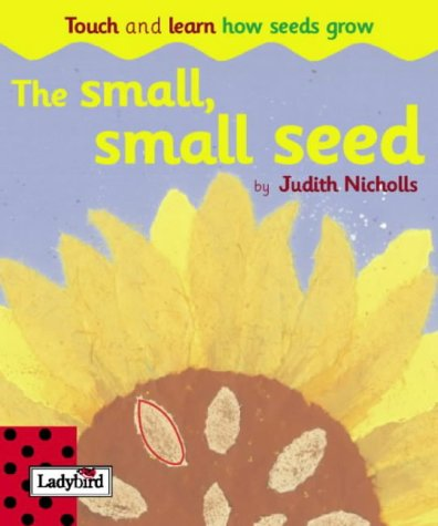 Touch and Learn Bible Stories : Small Small Seed: Nicholls, Judith