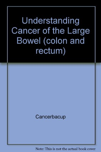 9781904370758: Understanding Cancer of the Large Bowel (colon and rectum)