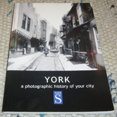 9781904377054: York a photographic history of your town (A Photographic History of Your Town)