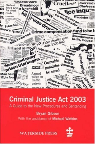 The Criminal Justice Act 2003: An Introduction: Bryan Gibson and
