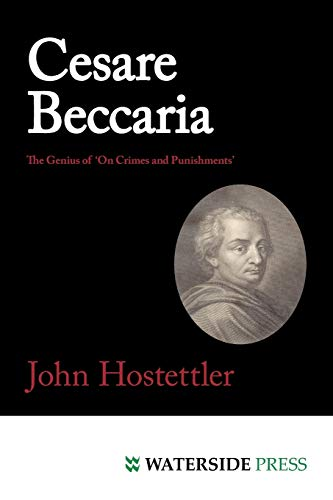 Cesare Beccaria: The Genius of 'On Crimes and Punishments': Hostettler, John