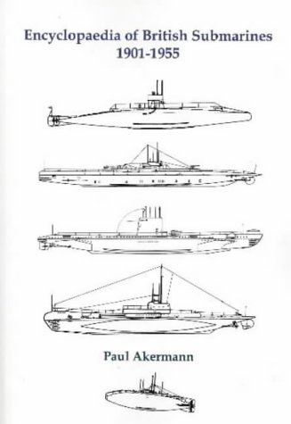 encyclopaedia of British Submarines 1901-1955: Akermann, Paul