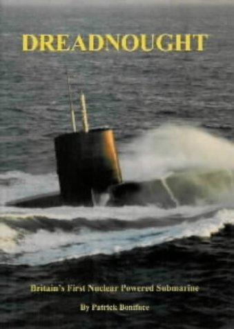 9781904381099: Dreadnought: Britain's First Nuclear Powered Submarine