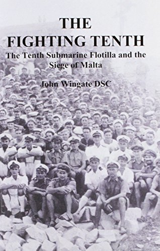 9781904381167: The Fighting Tenth: The Tenth Submarine Flotilla and the Seige of Malta