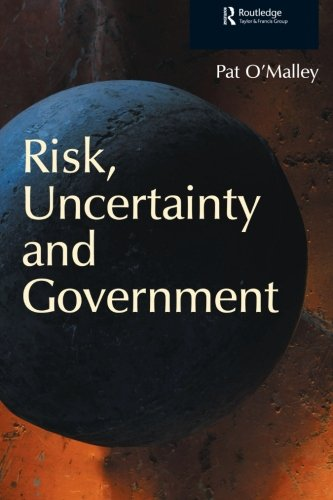 Risk, Uncertainty and Government (Glasshouse) (1904385001) by O'Malley, Pat