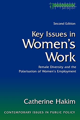 9781904385165: Key Issues in Women's Work: Female Diversity and the Polarisation of Women's Employment (Contemporary Issues in Public Policy)