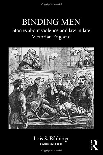 Binding Men: Stories About Violence and Law in Late Victorian England (Glasshouse S): Bibbings, ...