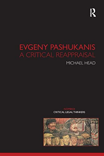9781904385752: Evgeny Pashukanis: A Critical Reappraisal (Nomikoi Critical Legal Thinkers)