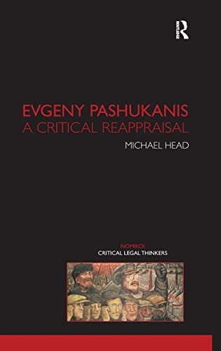 9781904385769: Evgeny Pashukanis: A Critical Reappraisal (Nomikoi Critical Legal Thinkers)