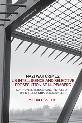 9781904385806: Nazi War Crimes, US Intelligence and Selective Prosecution at Nuremberg: Controversies Regarding the Role of the Office of Strategic Services