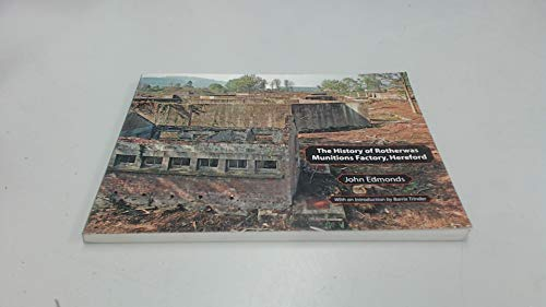 9781904396277: The History of Rotherwas Munitions Factory, Hereford