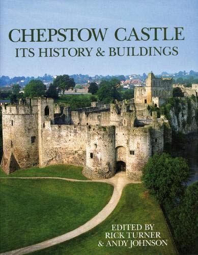 9781904396536: Chepstow Castle: Its History and Buildings