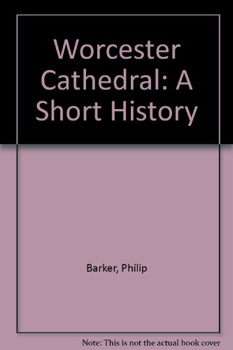 9781904396819: Worcester Cathedral: A Short History