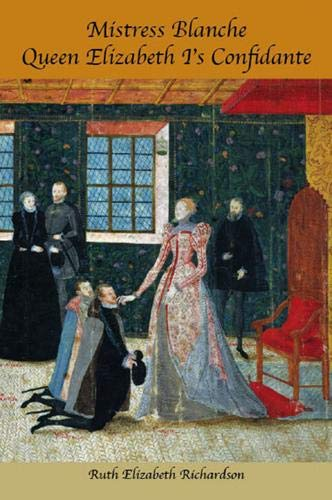 9781904396864: Mistress Blanche: Queen Elizabeth I's Confidante