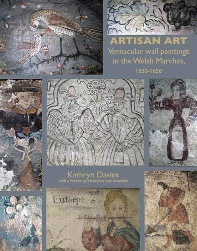 9781904396932: Artisan Art: Vernacular Wall Paintings in the Welsh Marches, 1550-1650