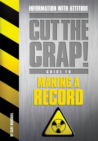How to Make a Record (Cut the Crap Guides): Gary Marshall