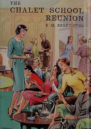 The Chalet School Reunion: Elinor M. Brent-Dyer