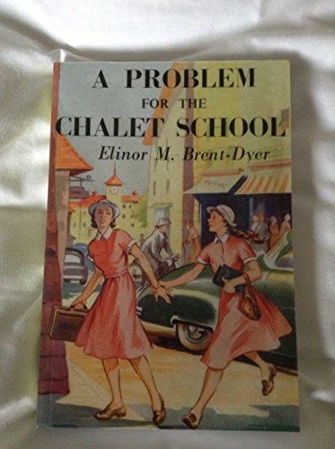 9781904417781: A Problem for the Chalet School