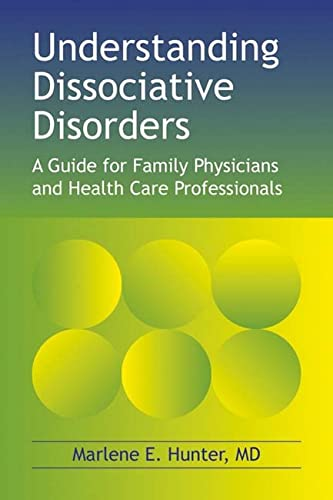 9781904424246: Understanding Dissociative Disorders: A guide for family physicians and health care professionals