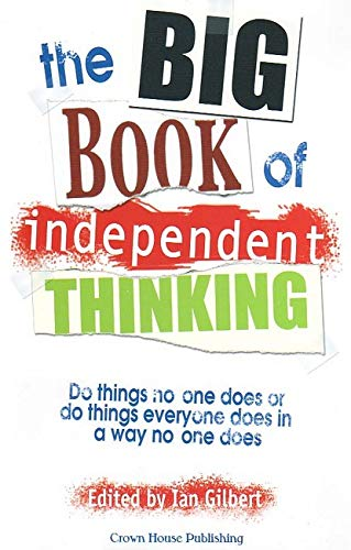 9781904424383: Big Book of Independent Thinking: Do Things No One Does or Do Things Everyone Does in a Way No One Does (Independent Thinking Series) (The Independent Thinking Series)
