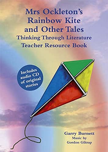 Mrs. Ockleton's Rainbow Kite and Other Tales: Thinking Through Literature, Teacher Resource ...