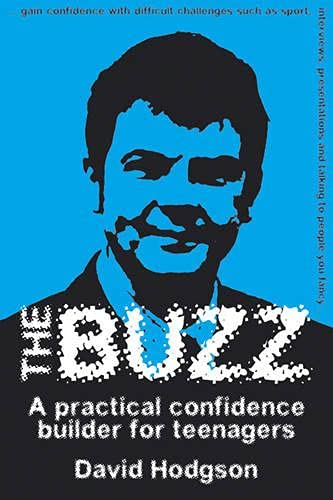 9781904424819: The Buzz: A Practical Confidence Builder for Teenagers (Independent Thinking Series) (The Independent Thinking Series)