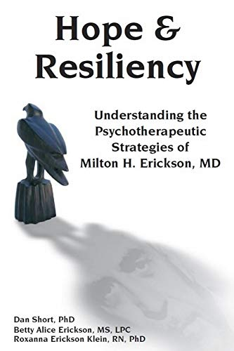 9781904424932: Hope & Resiliency: Understanding the Psychotherapeutic Strategies of Milton H. Erickson, MD