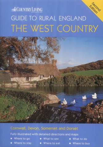 "The ""Country Living"" Guide to Rural England: The West Country (""Country Living""..."