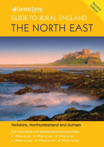 9781904434450: 'The Country Living Guide to Rural England - The North East (Travel Publishing): The North East - Covers Yorkshire, Northumberland and Durham'