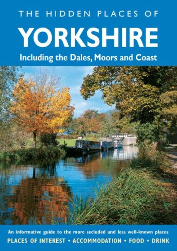 9781904434764: The Hidden Places of Yorkshire: Including the Dales, Moors and Coast (Hidden Places Travel Guides)