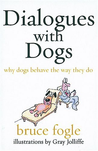 9781904435303: Dialogues with dogs: Why Dogs Behave the Way They Do