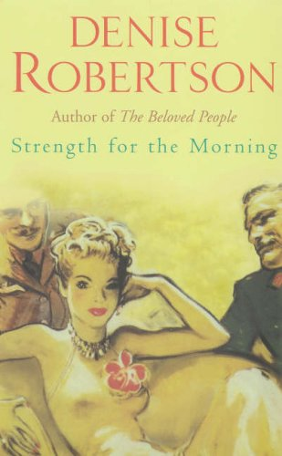 Strength for the Morning (Beloved People Trilogy): Denise Robertson