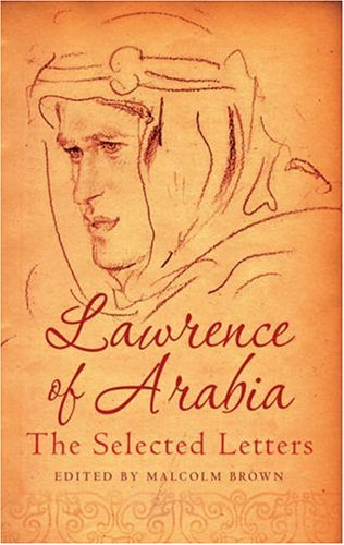 9781904435433: Lawrence Of Arabia: Selected Letters