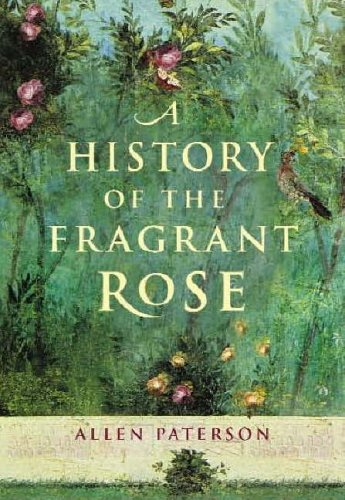 9781904435525: A History of the Fragrant Rose