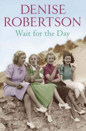 Wait for the Day: Robertson, Denise