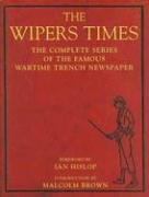 9781904435600: The Wipers Times: The Complete Series of the Famous Wartime Trench Newspaper