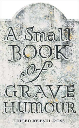 9781904435655: A Small Book of Grave Humour